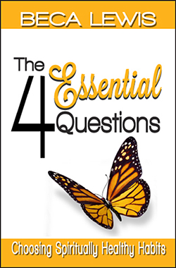 The Four Questions: Choosing Spiritually Healthy Habits